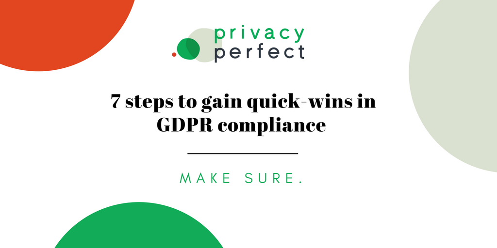 7 steps to gain quick-wins in GDPR compliance